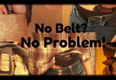 No Belt? No Problem!