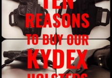 Ten Reasons Our Kydex Holsters Rock!!